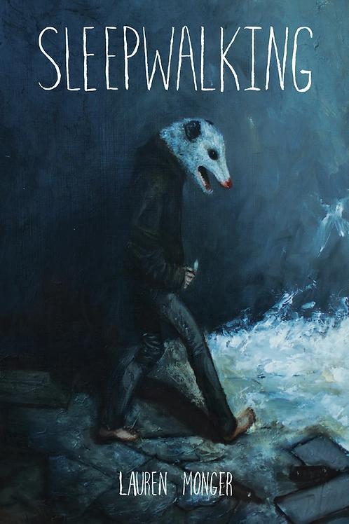 Sleepwalking by Lauren Monger