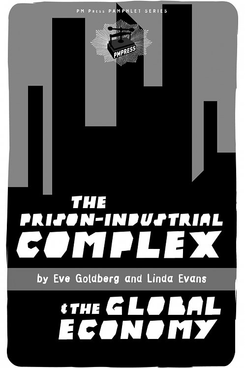 The Prison-Industrial Complex and the Global Economy