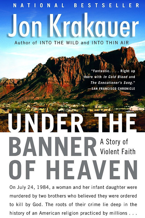 Under the Banner of Heaven: A Story of Violent Faith by Jon Krakauer (used)