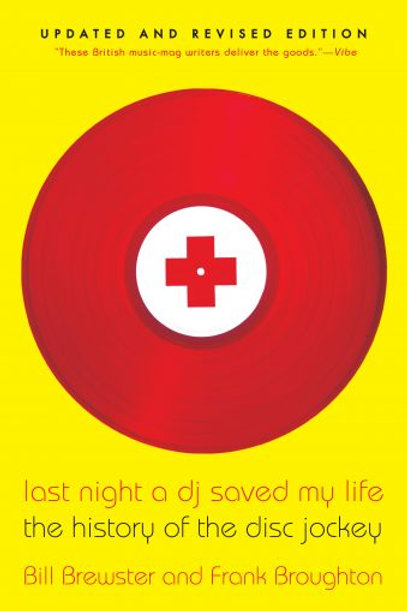 Last Night a DJ Saved My Life: The History of the Disc Jockey by Bill Brewster