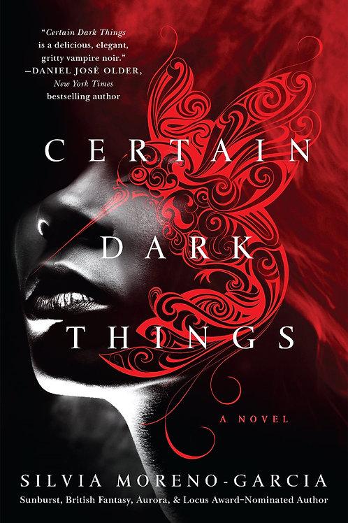 Certain Dark Things by Silvia Moreno-Garcia (used)