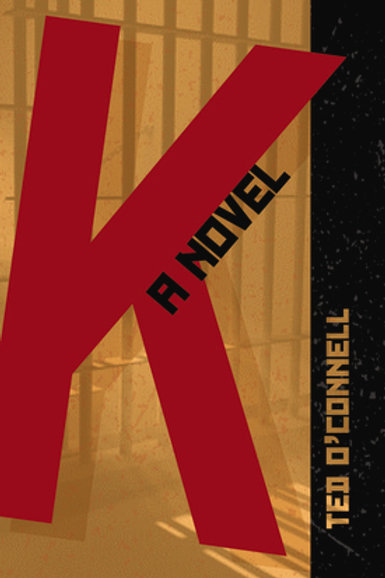 K: A Novel by Ted O'Connell