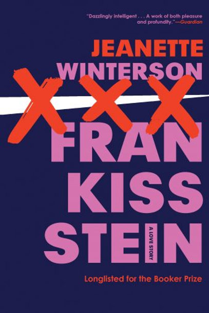 Frankissstein: A Love Story by Jeanette Winterson