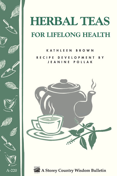 Herbal Teas for Lifelong Health (Storey's Country Wisdom Bulletin)