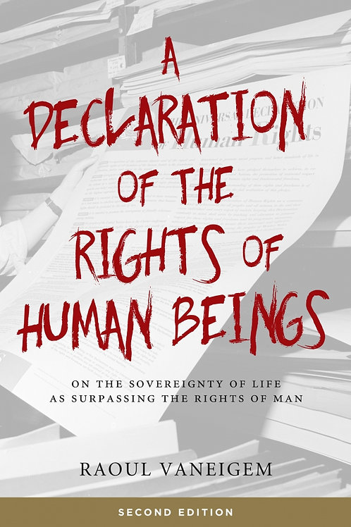 Declaration of the Rights of Human Beings by Raoul Vaneigem