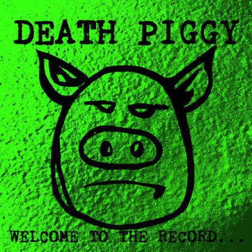 "Death Piggy, ""Welcome to the Record..."""