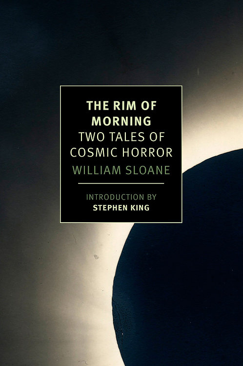 Rim of Morning: Two Tales of Cosmic Horror by William Sloane