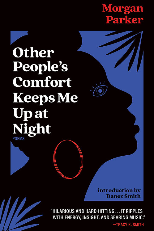 Other People's Comfort Keeps Me Up at Night by Morgan Parker