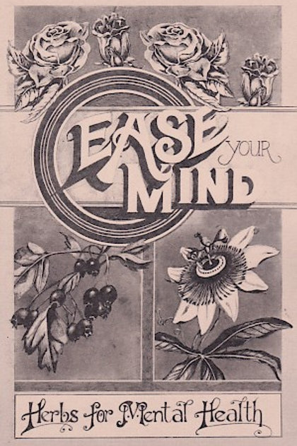 Ease Your Mind: Herbs for Mental Health by Janet Kent