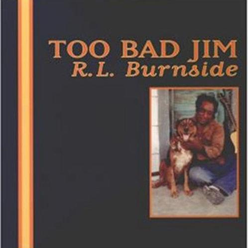 "RL Burnside, ""Too Bad Jim"""