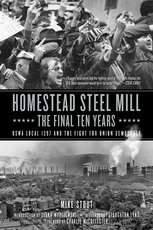 Homestead Steel Mill: The Final Ten Years