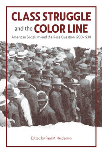 Class Struggle and the Color Line: American Socialism and the Race Question
