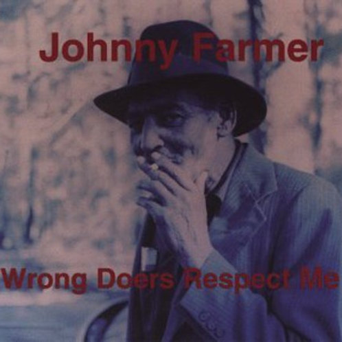 "Johnny Farmer, ""Wrong Doers Respect Me"""