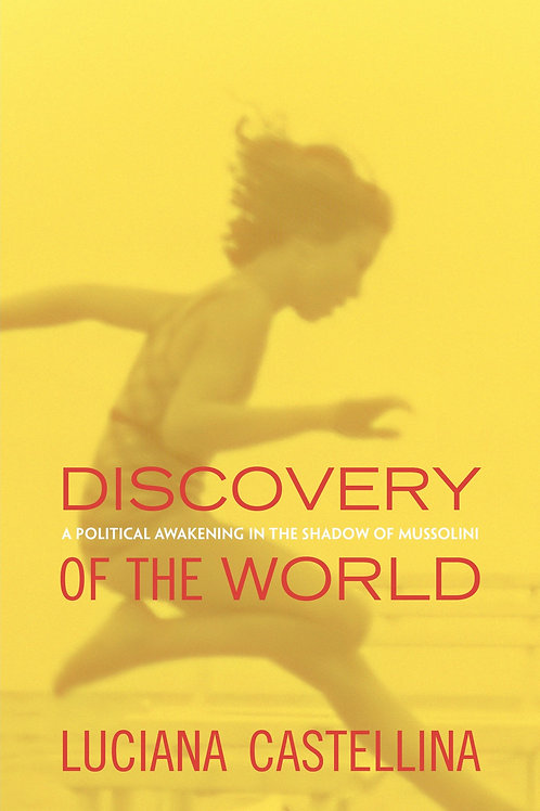 Discovery of the World: A Political Awakening in the Shadow of Mussolini