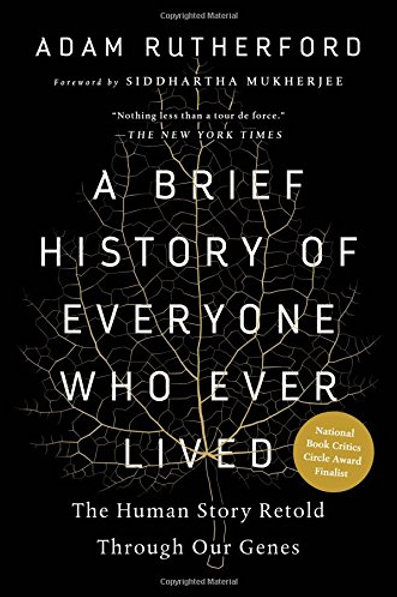 A Brief History of Everyone Who Ever Lived: The Human Story Retold Through...