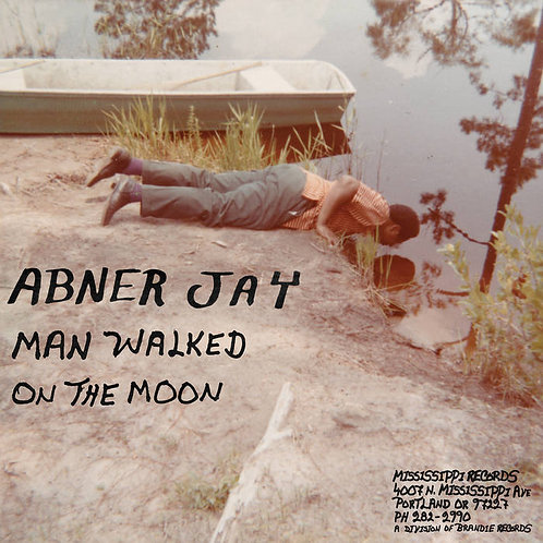 """Abner Jay, """"Man Walked on the Moon"""""""