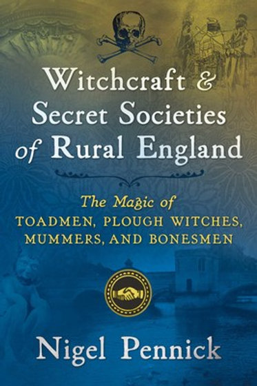 Witchcraft and Secret Societies of Rural England