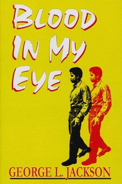Blood in My Eye by George L. Jackson