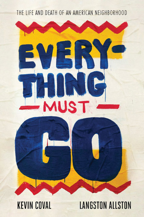 Everything Must Go by Kevin Coval