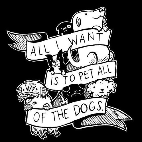 All I Want Is to Pet All of the Dogs Sticker