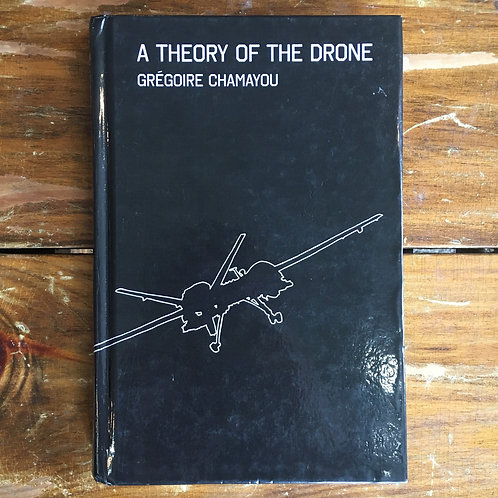 A Theory of the Drone by Grégoire Chamayou (used)