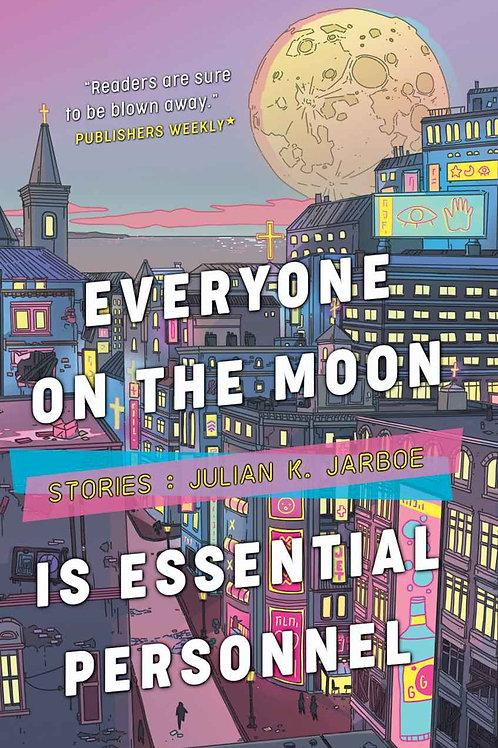 Everyone on the Moon is Essential Personnel by Julian K. Jarboe