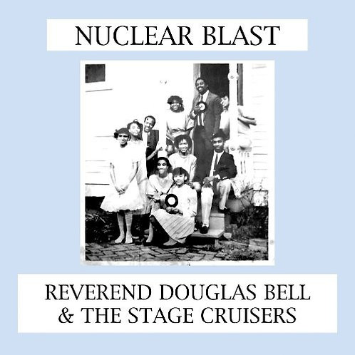 "Rev. Douglas Bell & the Stage Cruisers, ""Nuclear Blast"""