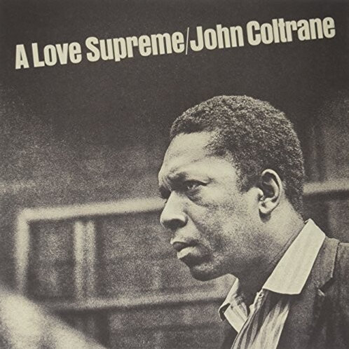 "John Coltrane, ""A Love Supreme"""
