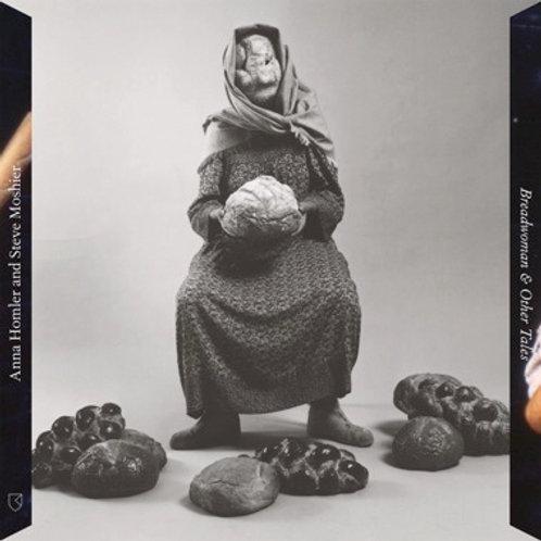"Anna Homler & Steve Moshier, ""Breadwoman & Other Tales"""