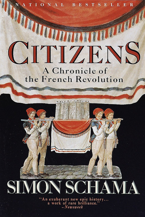Citizens: A Chronicle of the French Revolution by Simon Schama (used)