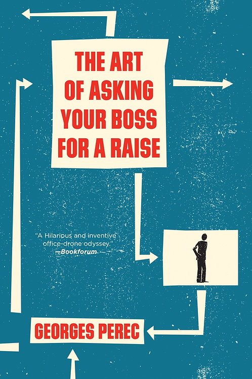 The Art of Asking Your Boss for a Raise by Georges Perec (used)