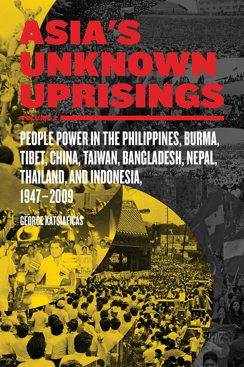 Asia's Unknown Uprisings Volume 2: People Power in the Philippines, Burma...