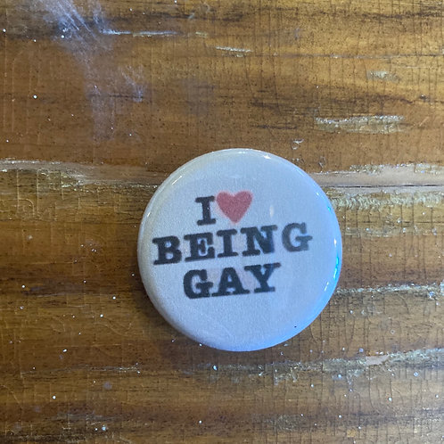 I Love Being Gay Pin