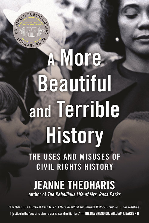 A More Beautiful and Terrible History: The Uses and Misuses of Civil Rights...