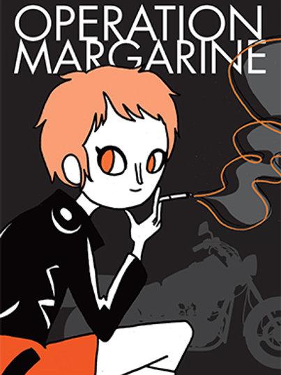 Operation Margarine by Katie Skelly (used)