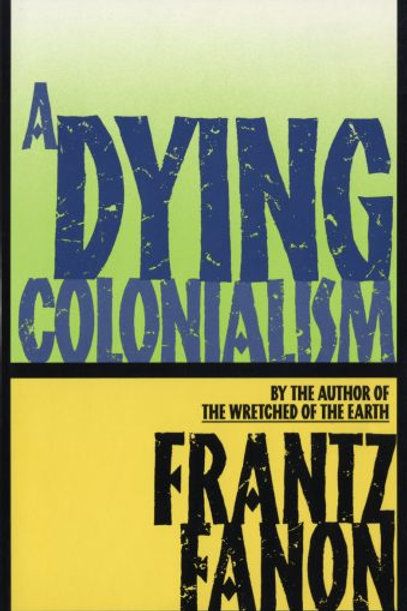 Dying Colonialism by Frantz Fanon