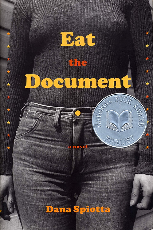 Eat the Document by Dana Spiotta (used)