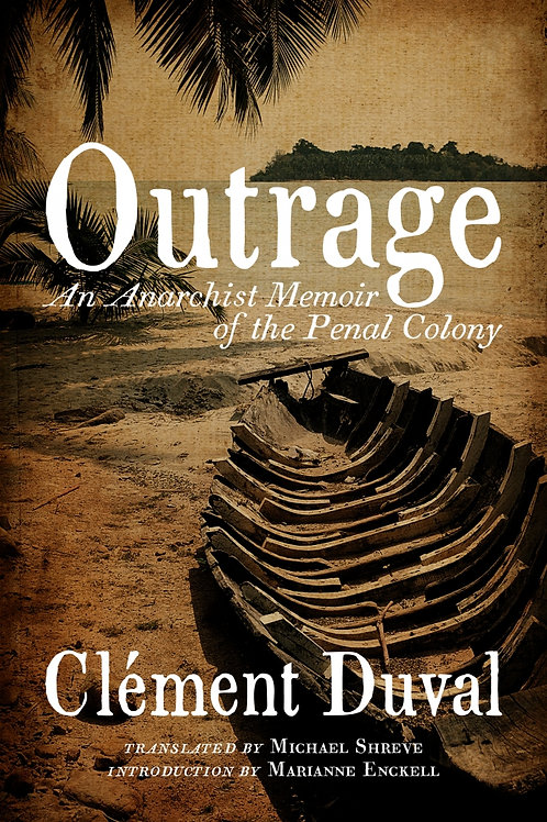 Outrage: An Anarchist Memoir of the Penal Colony by Clément Duval (used)