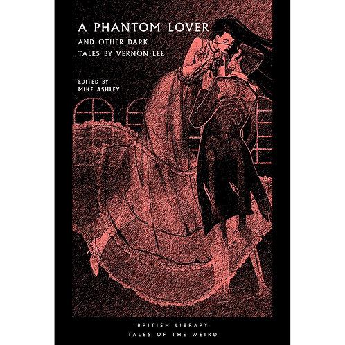 A Phantom Lover and Other Dark Tales by Vernon Lee