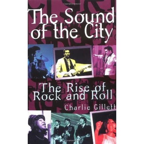 Sound of the City: The Rise of Rock and Roll by Charlie Gillett (used)