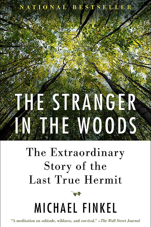 Stranger in the Woods: The Extraordinary Story of the Last True Hermit