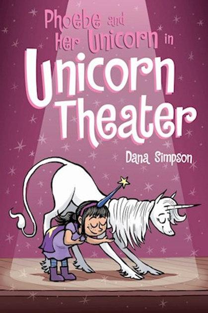 Unicorn Theater (Phoebe and Her Unicorn Series Book 8)