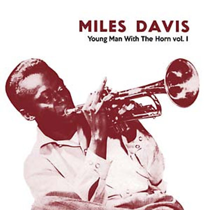 "Miles Davis, ""Young Man with the Horn, Volume 1"""