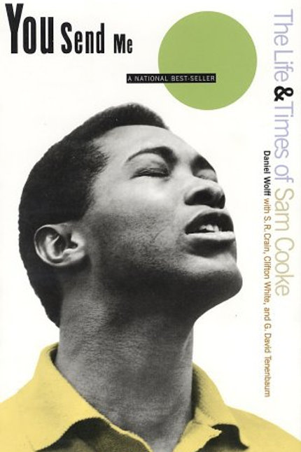 You Send Me: The Life and Times of Sam Cooke by Daniel Wolff (used)