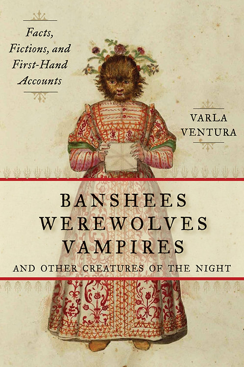 Banshees, Werewolves, Vampires, and Other Creatures of the Night