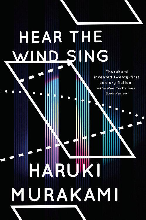 Hear the Wind Sing and Pinball, 1973: Two Novels by Haruki Murakami
