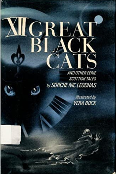 Twelve Great Black Cats and Other Eerie Scottish Tales by Sorche Nic Leodhas