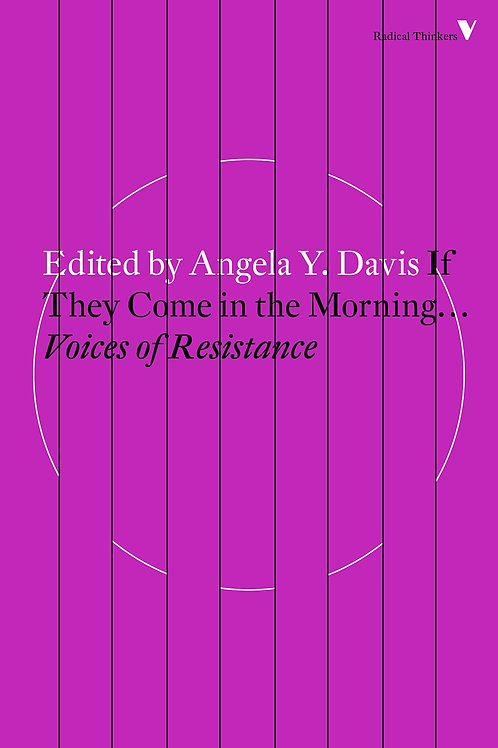 If They Come in the Morning... Voices of Resistance edited by Angela Y. Davis