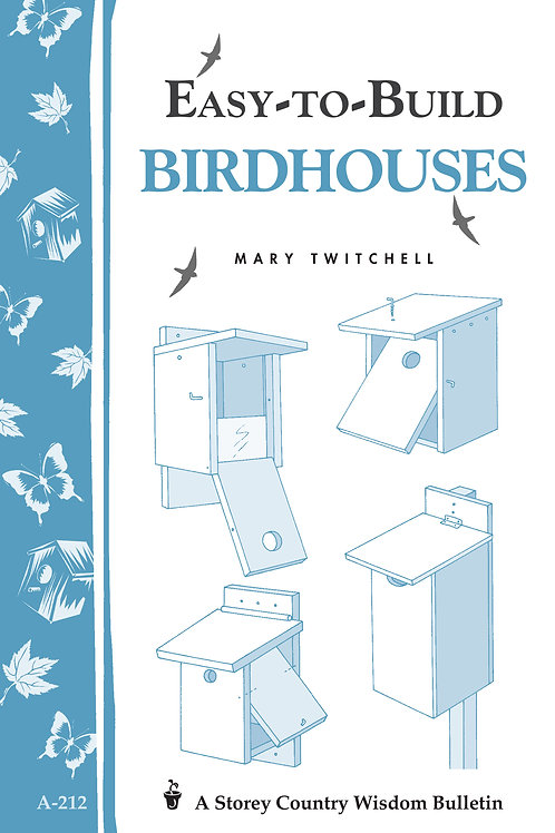 Easy-to-Build Birdhouses (Storey's Country Wisdom Bulletin A-212)