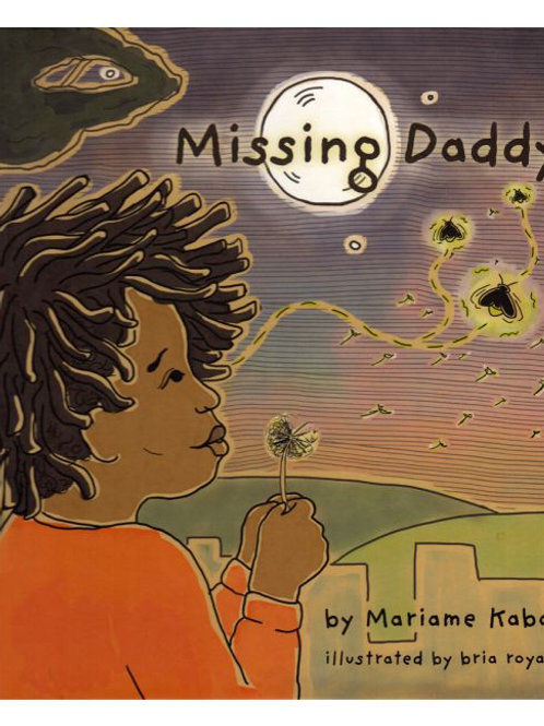 Missing Daddy by Mariame Kaba (Author); bria royal (Illustrator)